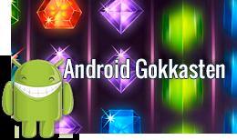 Android Gokkasten